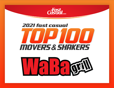WABA GRILL NAMED TO FAST CASUAL'S TOP 100 MOVERS & SHAKERS